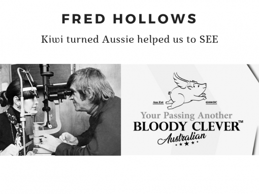 Fred Hollows | Kiwi turned Aussie helped us to see